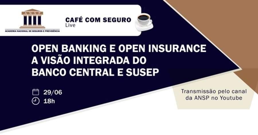 Café com Seguro abordará Open Banking e Open Insurance – A visão integrada do Banco Central e SUSEP